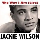 The Way I Am (Live) van Jackie Wilson
