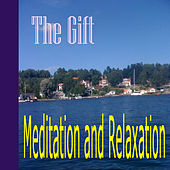 Meditation and Relaxation by The Gift