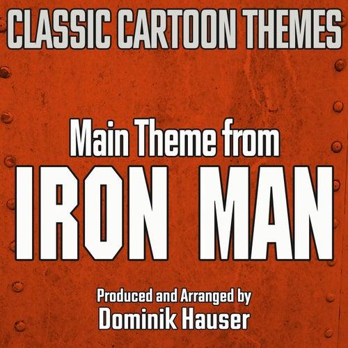 Main Title (From 'Iron Man' Cartoon Series) by Dominik Hauser
