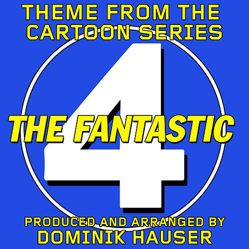 Main Theme (From 'The Fantastic Four' Cartoon Series) by Dominik Hauser