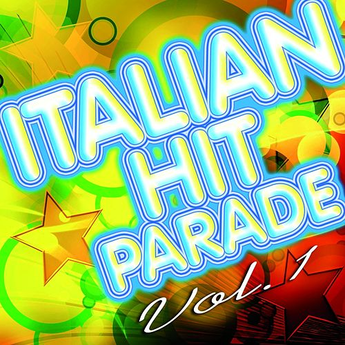 Italian Hit Parade, Vol.1 (50 Best Italian Songs Ever) by Various Artists