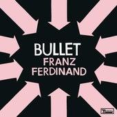 Bullet by Franz Ferdinand
