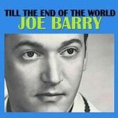 Till the End of the World de Joe Barry