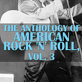 The Anthology of American Rock 'N' Roll, Vol. 3 de Various Artists