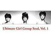 Ultimate Girl Group Soul, Vol. 1 de Various Artists