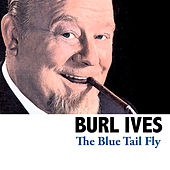 The Blue Tail Fly by Burl Ives