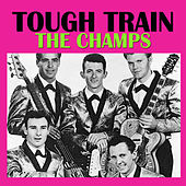 Tough Train by The Champs