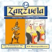 La Zarzuela: El Tambor de Granaderos / El Barquillero by Various Artists