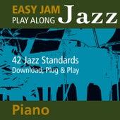 Easy Jam Jazz - Play Along Piano (42 Jazz Standards) by Easy Jam