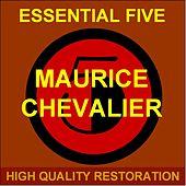 Essential Five (High Quality Restoration  Remastering) de Maurice Chevalier