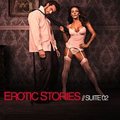 Erotic Stories (Suite 02) by Various Artists