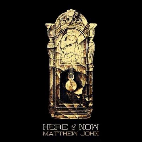 Here & Now EP by Matthew John
