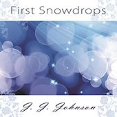 First Snowdrops by J.J. Johnson