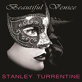 Beautiful Venice by Stanley Turrentine