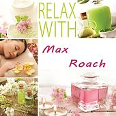 Relax with de Max Roach