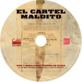 El Cartel Maldito: Vida y Muerte del Canario de Alora de Various Artists