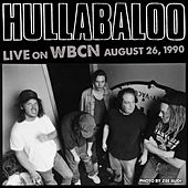 Live on WBCN - August 26, 1990 by Hullabaloo