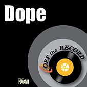 Dope by Off the Record