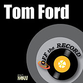 Tom Ford by Off the Record