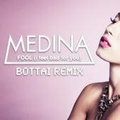 Fool (I Feel Bad for You) by Medina