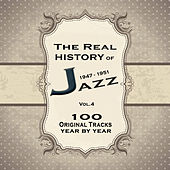 The Real History of Jazz 1947-1951 Vol.4: The Ultimate Jazz Collection von Various Artists