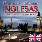 Canciones Antiguas Inglesas. Música Británica de Post Guerra von Various Artists