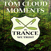 Moments by Tom Cloud