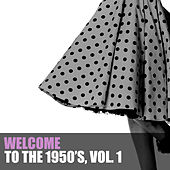 Welcome to the 1950s, Vol. 1 von Various Artists