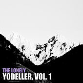 The Lonley Yodeller, Vol. 1 by Various Artists