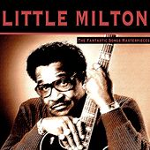 The Fantastic Songs Masterpieces de Little Milton
