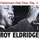 Cocktails for Two, Vol. 1 by Roy Eldridge