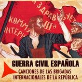 Guerra Civil Española. Canciones de las Brigadas Internacionales de la República by Various Artists