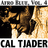 Afro Blue, Vol. 4 by Cal Tjader
