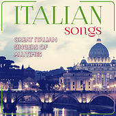 Italian Songs. Great Italian Singer of All Time von Various Artists