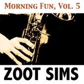 Morning Fun, Vol. 5 de Zoot Sims