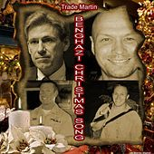 Benghazi Christmas Song (They'd Be Home for Christmas) by Trade Martin