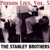 Poison Lies, Vol. 5 von The Stanley Brothers