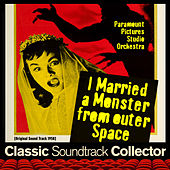 I Married a Monster from Outer Space (Original Soundtrack) [1958] by Various Artists