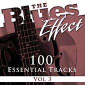 The Blues Effect, Vol. 3 (100 Essential Tracks) by Various Artists