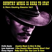 Country Music Is Here to Stay & More Country Classics, Vol.1 von Various Artists