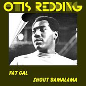 Fat Gal de Otis Redding