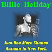 Just One More Chance by Billie Holiday