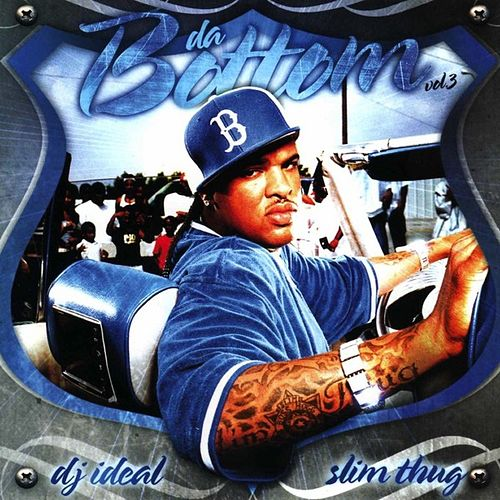 Da Bottom Vol. 3 by Slim Thug