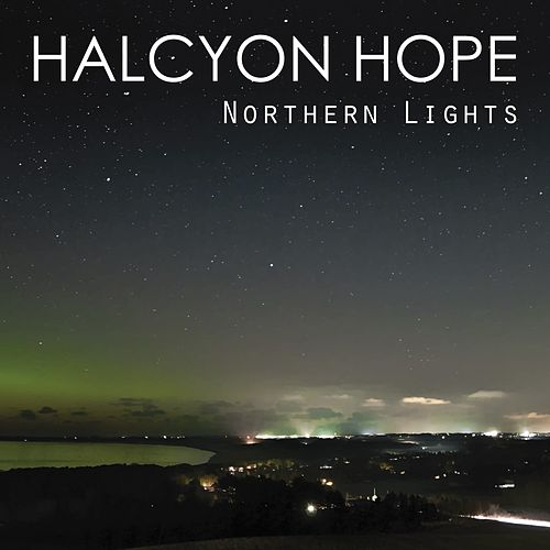 Northern Lights by Halcyon Hope