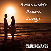 Romantic Piano Songs: True Romance by The O'Neill Brothers Group