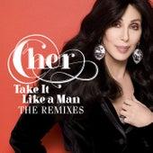 Take It Like A Man Remixes by Cher