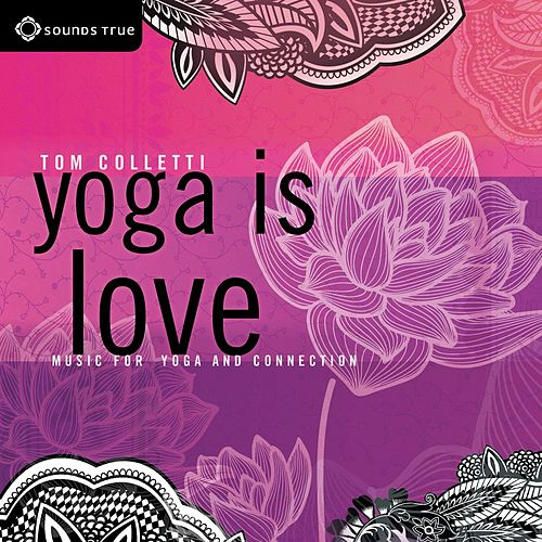 Yoga Is Love by Tom Colletti