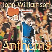 Anthems - A Celebration of Australia by John Williamson