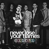 Never Lose Your Flames by Issues