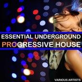 Essential Underground Progressive House by Various Artists